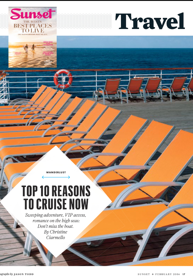 Sunset Magazine – Top 10 Reasons to Cruise Now – Feb 2016